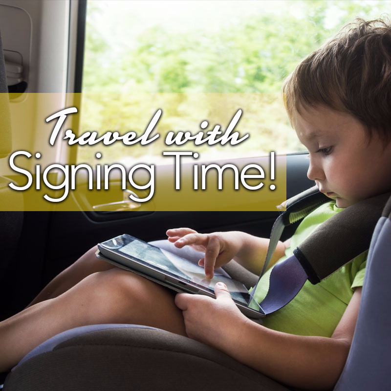 Travel with Signing Time Baby Sign Language Videos